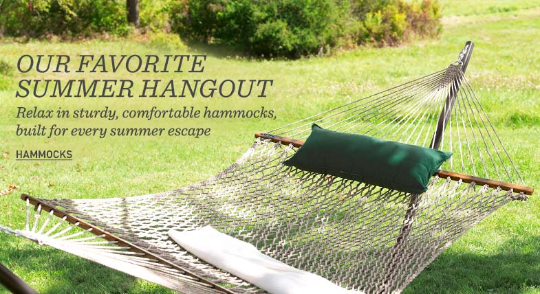 OUR FAVORITE SUMMER HANGOUT: Relax in sturdy, comfortable hammocks, built for every summer escape.
