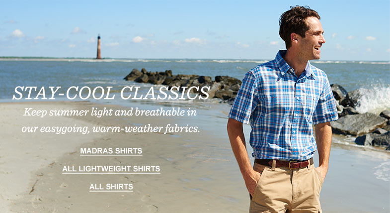 STAY-COOL CLASSICS: Keep summer light and breathable in our easygoing, warm-weather fabrics.