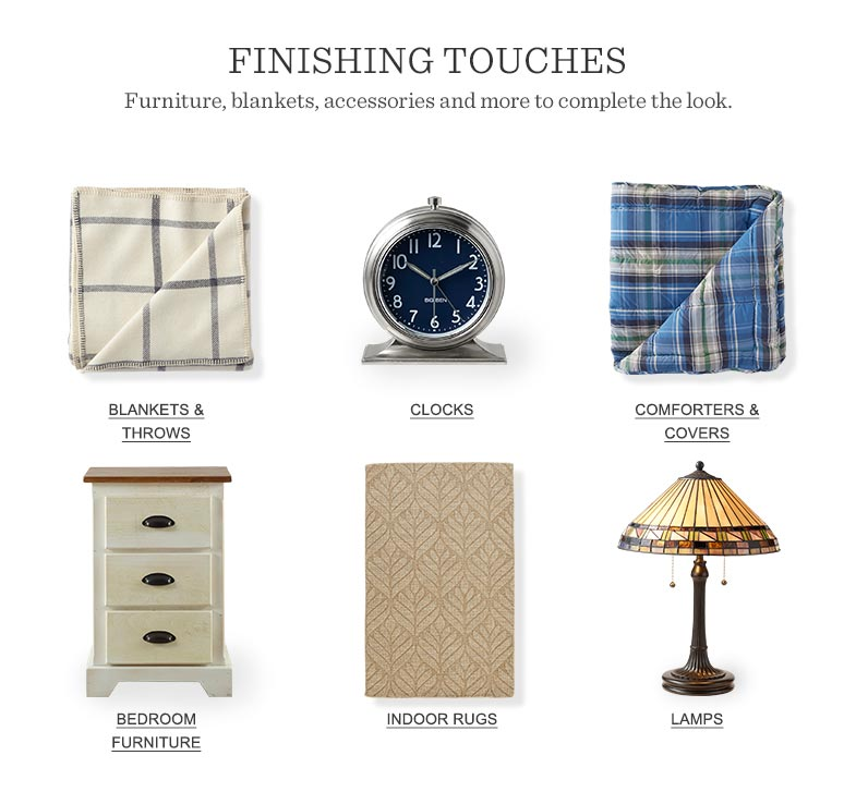 FINISHING TOUCHES: Furniture, blankets, accessories and more to complete the look.