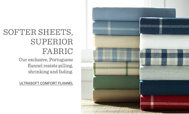 SOFTER SHEETS, SUPERIOR FABRIC: Our exclusive Portuguese flannel resists pilling, shrinking and fading.