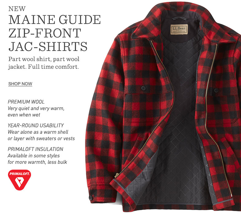 New Maine Guide Zip-Front Jac-Shirts. Premium wool. Year-round usability. PrimaLoft insulation.