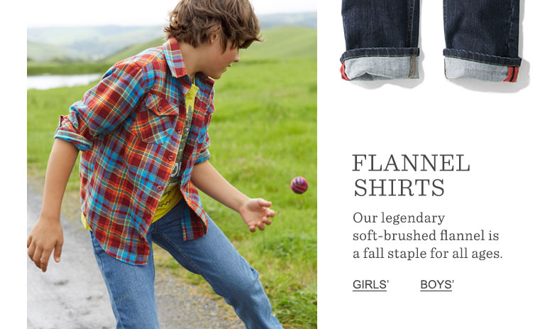 Flannel Shirts. Our legendary soft-brushed flannel is a fall staple for all ages.