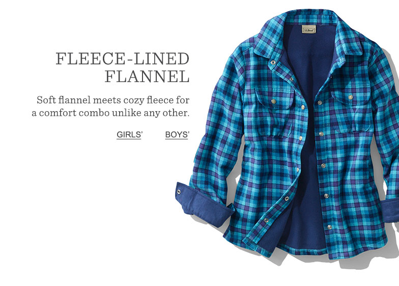 Fleece-Lined Flannel. Soft flannel meets cozy fleece for a comfort combo unlike any other.