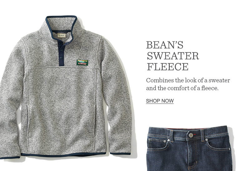 Bean's Sweater Fleece. Combines the look of a sweater and the comfort of a fleece.