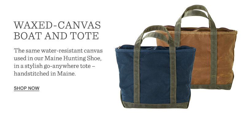 Waxed-Canvas Boat and Tote. The same water-resistant canvas used in our Maine Hunting Shoe, in a stylish go-anywhere tote – handstitched in Maine.
