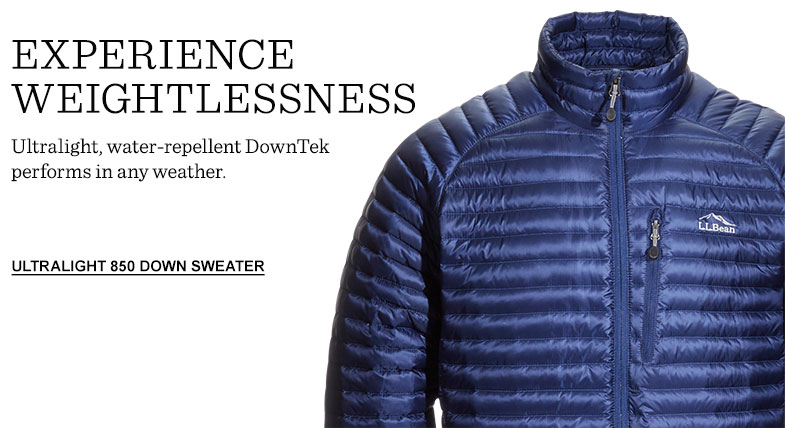 EXPERIENCE WEIGHTLESSNESS. Ultralight, water-repellent DownTek performs in any weather.