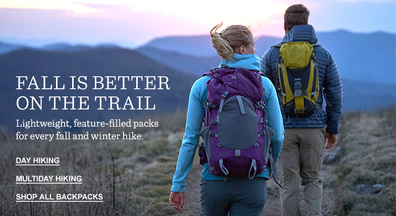 FALL IS BETTER ON THE TRAIL Lightweight, feature-filled packs for every fall and winter hike.