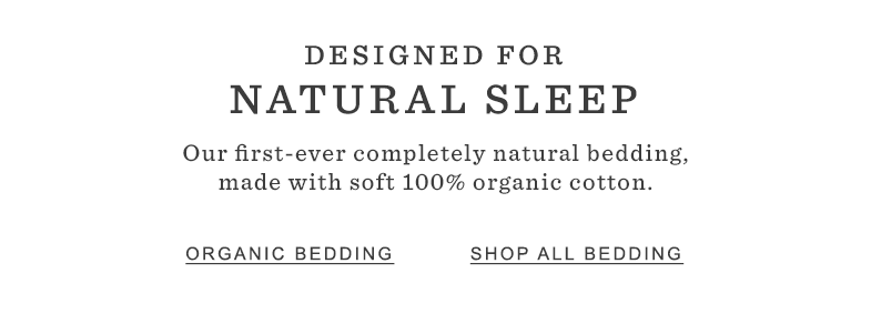 Designed for Natural Sleep.