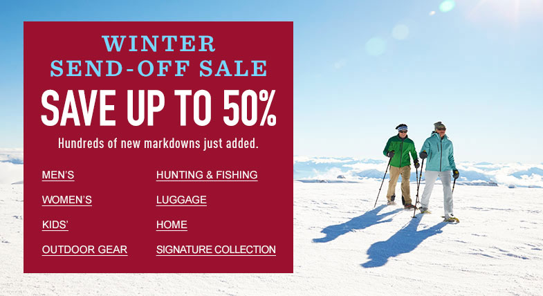 Winter Send-Off Sale. Save up to 50%. Hundreds of new markdowns just added.