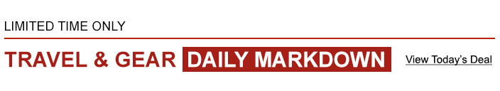 Limited Time Only. Travel & Gear Daily Markdown. View Today's Deal