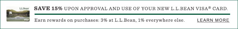 Save 15% upon arrival and use of your new L.L.Bean Visa® Card.