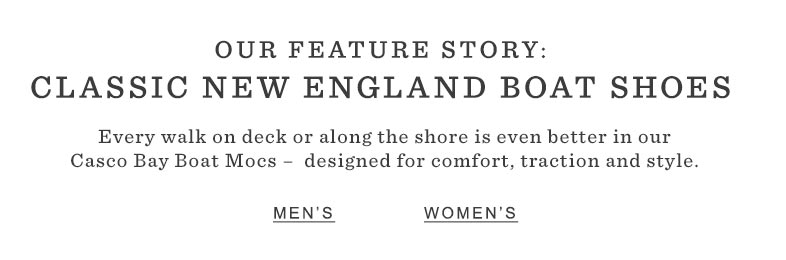 Our Feature Story: Classic New England Boat Shoes.