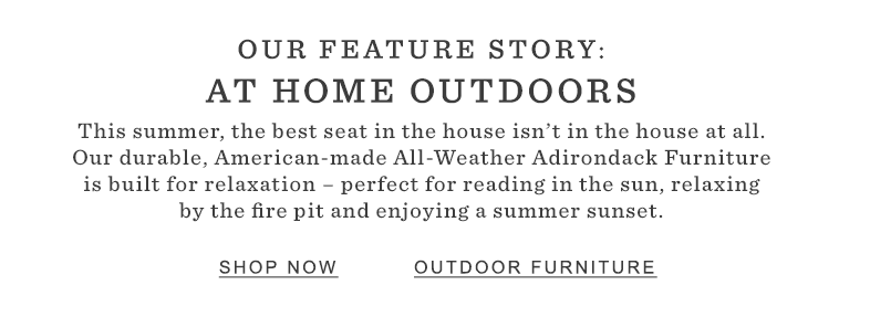 Our feature story: at home outdoors.