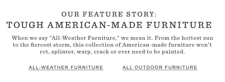 Our Feature Story: Tough American-Made Furniture