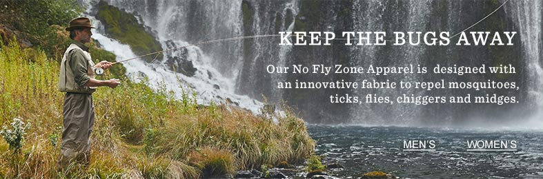 KEEP THE BUGS AWAY. Our No Fly Zone Apparel is designed with an innovative fabric to repel mosquitoes, ticks, flies, chiggers and midges.