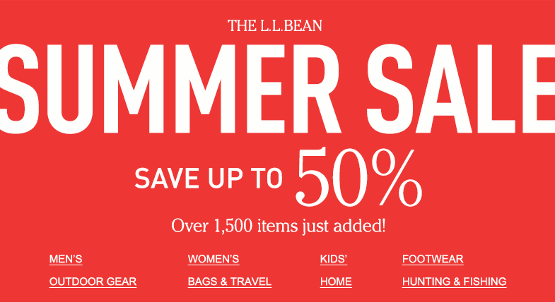 The L.L.Bean Summer Sale. Save up to 50%. Over 1,500 items just added!