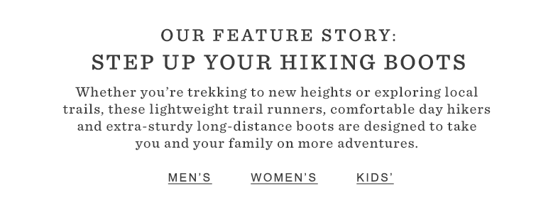 Our Feature Story: Step Up Your Hiking Boots