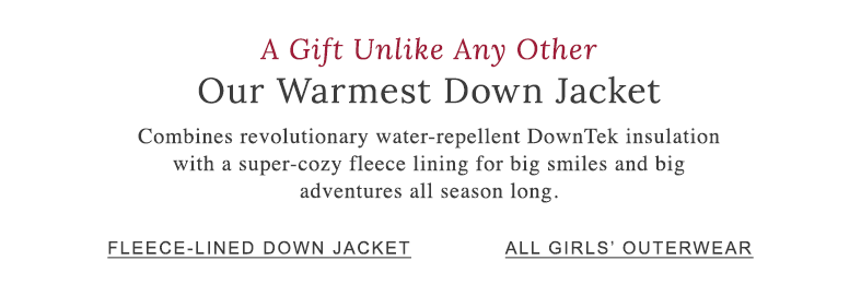 DOWN AND FLEECE—WARMER TOGETHER. Our warmest down jacket combines revolutionary water-repellent DownTek insulation with a super-cozy fleece lining for big smiles and big adventures all season long.