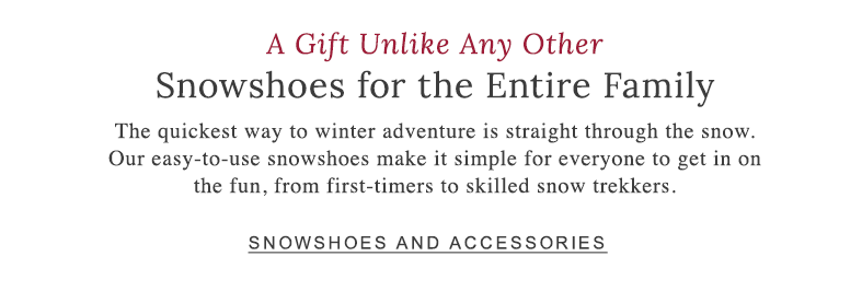 Snowshoes for Your Entire Family