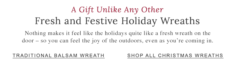 A Gift Unlike Any Other: Fresh and Festive Holiday Wreaths