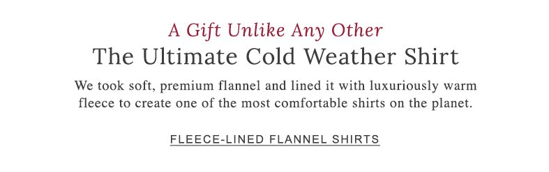 A Gift Unlike Any Other: The Ultimate Cold Weather Shirt.