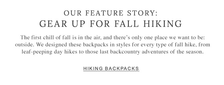 Our Feature Story: Gear Up for Fall Hiking