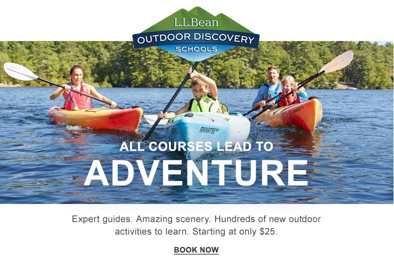 L.L.Bean Outdoor Discovery Schools. All Courses Lead to Adventure.