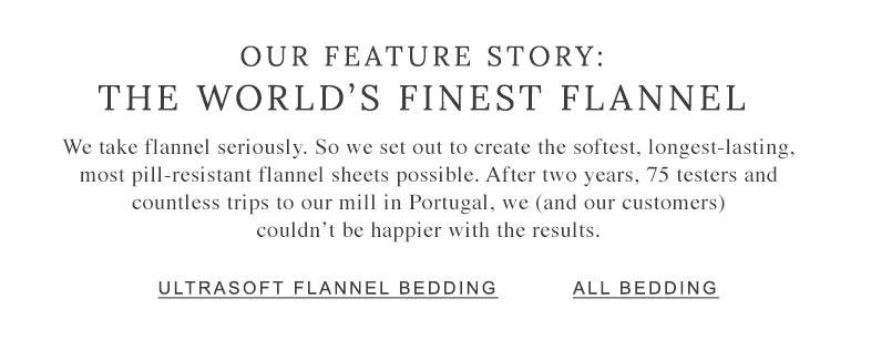 Our Feature Story: The World's Finest Flannel