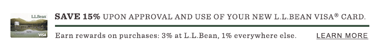 Save 15% upon approval and use of your new L.L.Bean Visa® card.