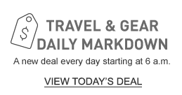 TRAVEL AND GEAR DAILY MARKDOWN. A new deal every day starting at 6 a.m.