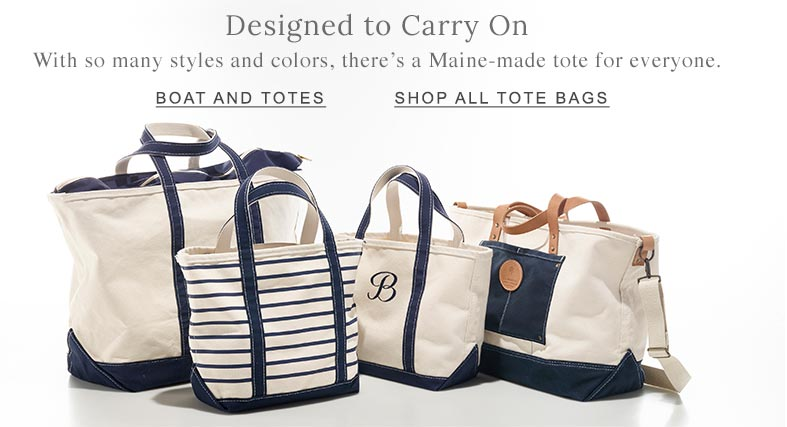 Designed to Carry On. With so many styles and colors, there's a Maine-made tote for everyone.