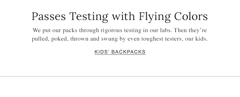 Passes Testing with Flying Colors. We put our packs through rigorous testing in our labs.