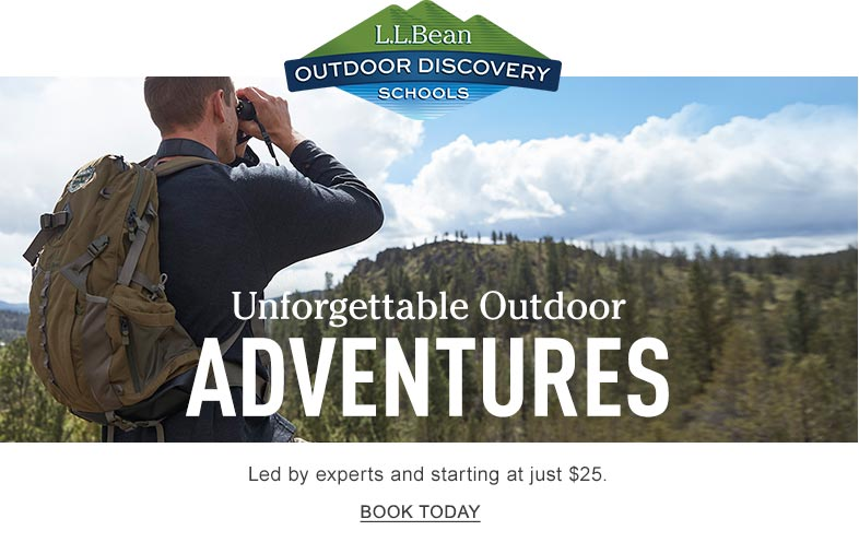 L.L.Bean Outdoor Discovery Schools. Unforgettable Outdooor Adventures. Led by experts and starting at just $25.