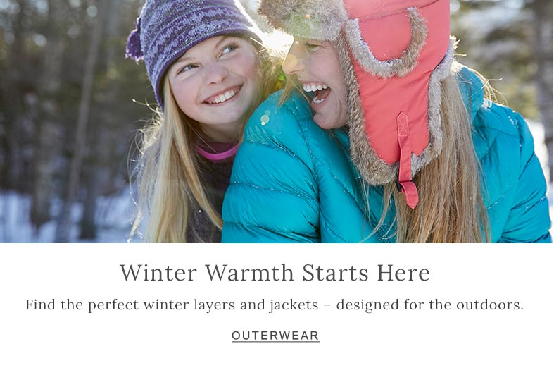 Winter Warmth Starts Here Find the perfect winter layers and jackets – designed for the outdoors.