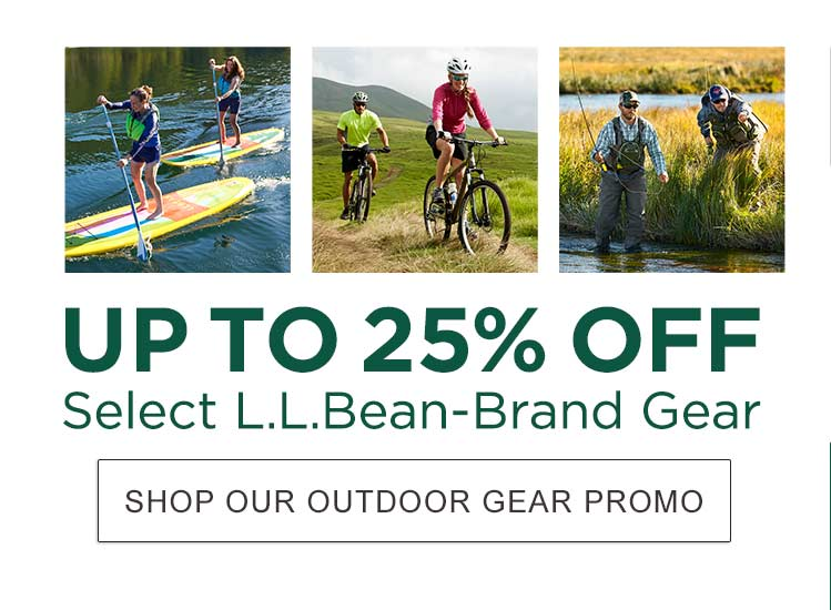 The L.L.Bean Outdoor Gear Event. Up to 25% Off Select L.L.Bean-Brand Gear. Ends Sunday, April 22.