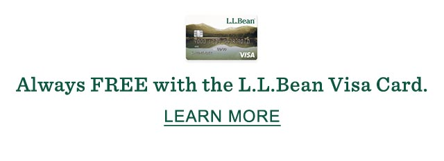 Always FREE with the L.L.Bean Visa Card.
