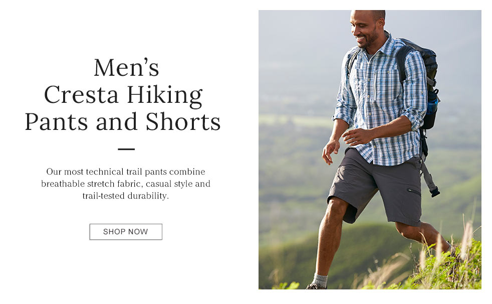 Men's Cresta Hiking Pants and Shorts. Our most technical trail pants combine breathable stretch fabric, casual style, and trail-tested durability.