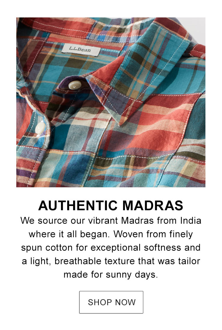 Authentic Madras. We source our vibrant Madras from India where it all began. Woven from finely spun cotton for softness.