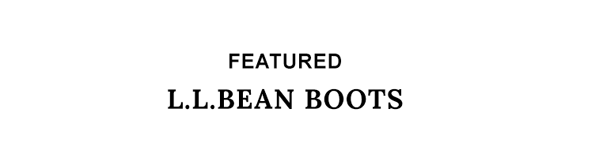 Featured L.L.Bean Boots