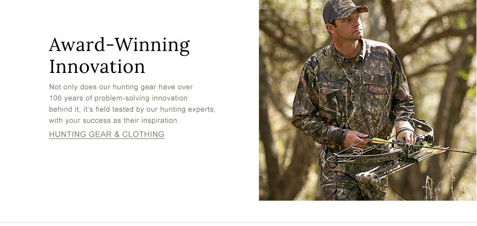 Award-Winning Innovation. Our hunting gear has over 106 years of problem-solving innovation behind it. Field tested by our hunting experts, with your success as their inspiration.