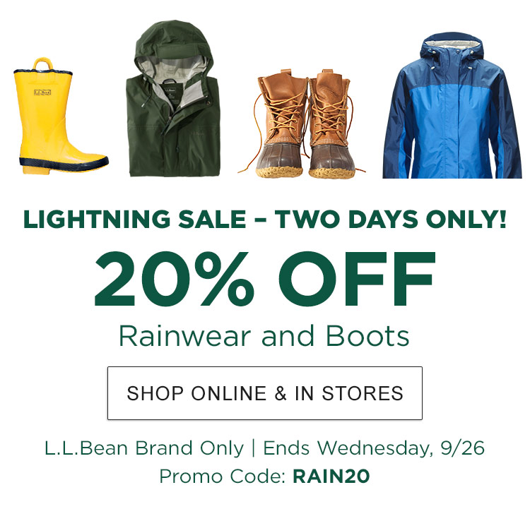 Lightning Sale – Two Days Only! 20% Off Rainwear and Boo.ts L.L.Bean Brand Only. | ENDS Wednesday, 9/26 | Promo Code: RAIN20