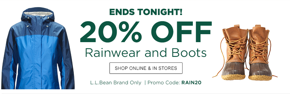ENDS TONIGHT 20% Off Rainwear and Boots L.L.Bean Brand Only | Promo Code: RAIN20