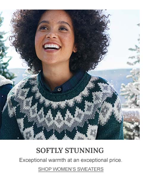 Softly Stunning Exceptional warmth at an exceptional price.