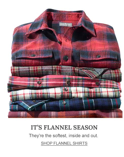 It's Flannel Season They're the softest, inside and out.