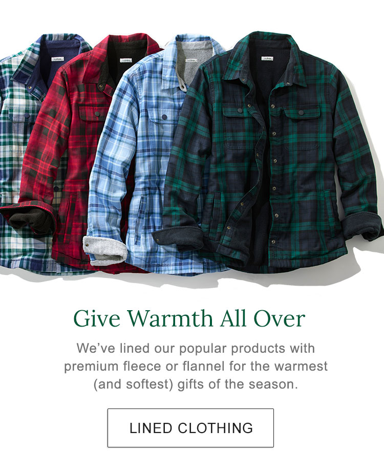 Give Warmth All Over. We've lined our popular products with premium fleece or flannel for the warmest (and softest) gifts of the season.