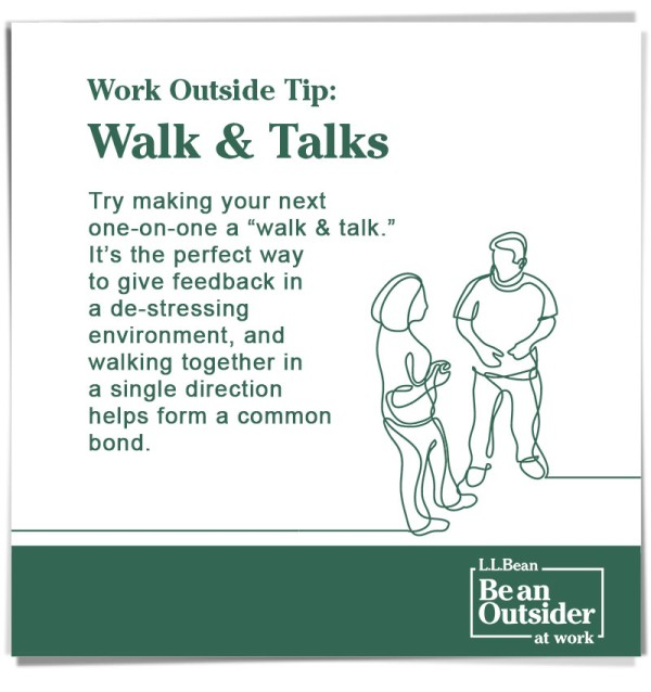 "Work Outside Tip: Walk & Talks. Try making your next one-on-one a ""walk & talk."". It's a great way to give feedback in a de-stressing environment."