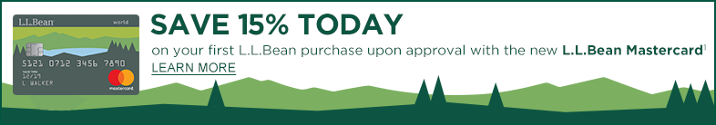 Save 15% on your first L.L.Bean purchase upon approval with the new L.L.Bean Mastercard.