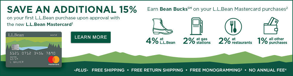 Save 15% on today's purchase upon approval and use of your new L.L.Bean Visa Card. Exclusions apply.