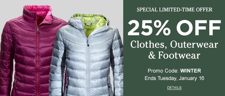 Special Limited Time Offer. 25% OFF Clothes, Outerwear & Footwear. Promo Code: WINTER. Ends Tuesday, January 16.