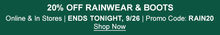 20% Off Rainwear & Boots Online & In Stores | Ends Tonight, 9/26 | Promo Code: RAIN20